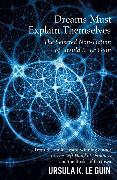 Cover-Bild zu Le Guin, Ursula K.: Dreams Must Explain Themselves