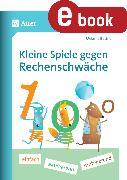 Cover-Bild zu Kleine Spiele gegen Rechenschwäche (eBook) von Bettner, Melanie