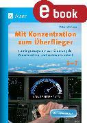 Cover-Bild zu Mit Konzentration zum Überflieger (eBook) von Bettner, Melanie
