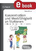 Cover-Bild zu Konzentration und Merkfähigkeit an Stationen (eBook) von Bettner, Melanie