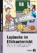 Cover-Bild zu Lapbooks im Ethikunterricht - 1.-4. Klasse (eBook) von Bettner, Melanie
