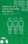 Cover-Bild zu Freekick in a good position - Bet on it! (eBook) von Keller, Martin