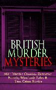 Cover-Bild zu BRITISH MURDER MYSTERIES: 560+ Thriller Classics, Detective Novels, Whodunit Tales & True Crime Stories (eBook) von Doyle, Arthur Conan