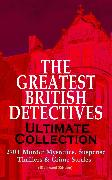 Cover-Bild zu THE GREATEST BRITISH DETECTIVES - Ultimate Collection: 270+ Murder Mysteries, Suspense Thrillers & Crime Stories (Illustrated Edition) (eBook) von Doyle, Arthur Conan