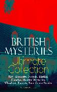 Cover-Bild zu BRITISH MYSTERIES Ultimate Collection: 560+ Detective Novels, Thriller Classics, Murder Mysteries, Whodunit Tales & True Crime Stories (Illustrated Edition) (eBook) von Doyle, Arthur Conan