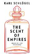 Cover-Bild zu Schlögel, Karl: The Scent of Empires