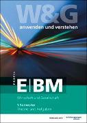Cover-Bild zu KV Bildungsgruppe Schweiz (Hrsg.): W&G anwenden und verstehen, E-Profil / BM, 1. Semester, Bundle mit digitalen Lösungen