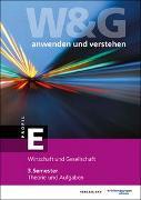 Cover-Bild zu KV Bildungsgruppe Schweiz (Hrsg.): W&G anwenden und verstehen, E-Profil, 3. Semester, Bundle mit digitalen Lösungen