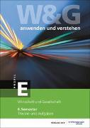 Cover-Bild zu KV Bildungsgruppe Schweiz (Hrsg.): W&G anwenden und verstehen, E-Profil, 6. Semester, Bundle mit digitalen Lösungen