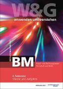 Cover-Bild zu KV Bildungsgruppe Schweiz (Hrsg.): W&G anwenden und verstehen, BM (Berufsmaturität), 4. Semester, Bundle mit digitalen Lösungen