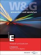 Cover-Bild zu KV Bildungsgruppe Schweiz (Hrsg.): W&G anwenden und verstehen, E-Profil, 4. Semester, Bundle ohne Lösungen
