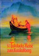 Cover-Bild zu Streit, Jakob: Tatatucks Reise zum Kristallberg