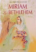 Cover-Bild zu Streit, Jakob: Miriam zu Bethlehem