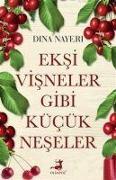 Cover-Bild zu Nayeri, Dina: Eksi Visneler Gibi Kücük Neseler