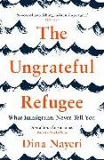 Cover-Bild zu Nayeri, Dina: The Ungrateful Refugee