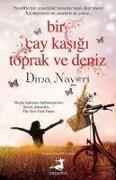 Cover-Bild zu Nayeri, Dina: Bir Cay Kasigi Toprak ve Deniz