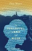 Cover-Bild zu Nayeri, Dina: Ein Teelöffel Land und Meer