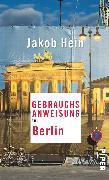 Cover-Bild zu Hein, Jakob: Gebrauchsanweisung für Berlin