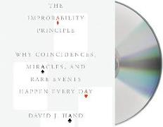 Cover-Bild zu Hand, David J.: The Improbability Principle: Why Coincidences, Miracles, and Rare Events Happen Every Day