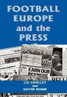 Cover-Bild zu Crolley, Liz (University of Liverpool, UK): Football, Europe and the Press