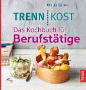 Cover-Bild zu Trennkost. Das Kochbuch für Berufstätige (eBook) von Summ, Ursula