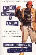Cover-Bild zu Rodriguez, Robert: Rebel without a Crew