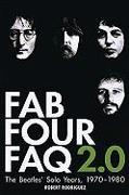Cover-Bild zu Rodriguez, Robert: Fab Four FAQ 2.0: The Beatles' Solo Years: 1970-1980