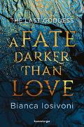 Cover-Bild zu Iosivoni, Bianca: The Last Goddess, Band 1: A Fate Darker Than Love