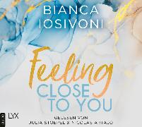 Cover-Bild zu Iosivoni, Bianca: Feeling Close to You