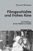 Cover-Bild zu Filmgeschichte und frühes Kino