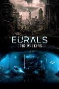 Cover-Bild zu Wilkins, Eric: Eurals: Earth Underground Rotational Assisted Launch System
