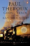 Cover-Bild zu Theroux, Paul: Ghost Train to the Eastern Star