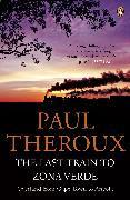 Cover-Bild zu Theroux, Paul: The Last Train to Zona Verde
