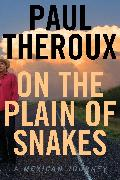 Cover-Bild zu Theroux, Paul: On the Plain of Snakes