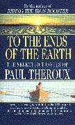 Cover-Bild zu Theroux, Paul: To the Ends of the Earth