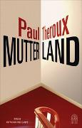 Cover-Bild zu Theroux, Paul: Mutterland
