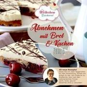 Cover-Bild zu Altekrüger, Güldane: Abnehmen mit Brot und Kuchen Teil 3
