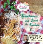 Cover-Bild zu Altekrüger, Güldane: Abnehmen mit Brot und Kuchen Teil 2