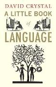 Cover-Bild zu Crystal, David: A Little Book of Language