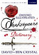 Cover-Bild zu Crystal, David: Oxford Illustrated Shakespeare Dictionary