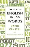 Cover-Bild zu Crystal, David: The Story of English in 100 Words