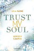 Cover-Bild zu eBook Trust My Soul - Golden-Campus-Trilogie, Band 3