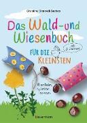 Cover-Bild zu eBook Das Wald- und Wiesenbuch für die Kleinsten. Basteln, spielen, lernen ab 3 Jahren