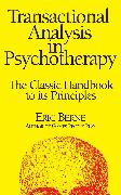 Cover-Bild zu Berne, Eric: Transactional Analysis in Psychotherapy