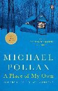 Cover-Bild zu Pollan, Michael: A Place of My Own