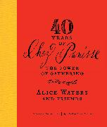 Cover-Bild zu Waters, Alice: 40 Years of Chez Panisse: The Power of Gathering