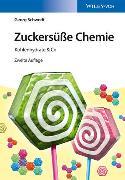 Cover-Bild zu Schwedt, Georg: Zuckersüße Chemie