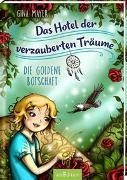 Cover-Bild zu Mayer, Gina: Das Hotel der verzauberten Träume - Die goldene Botschaft (Das Hotel der verzauberten Träume 3)