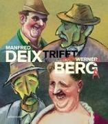 Cover-Bild zu Scheicher, Harald (Hrsg.): Manfred Deix trifft Werner Berg
