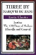 Cover-Bild zu Sade, Marquis De: Three by Marquis de Sade